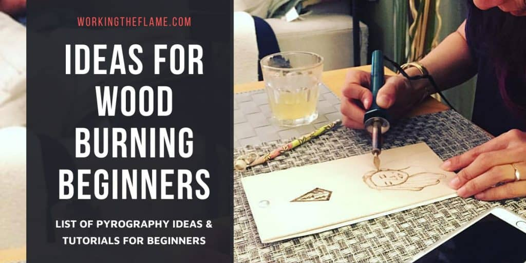 List Of Easy Wood Burning Ideas For Beginners 2020 Updated Working The Flame