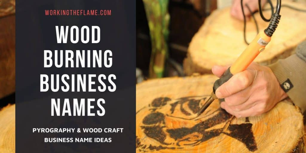 20 Creative Pyrography Business Names Updated Working The Flame